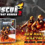 RESCUE 2: Everyday Heroes...Εσείς πόσους θα σώσετε σήμερα;